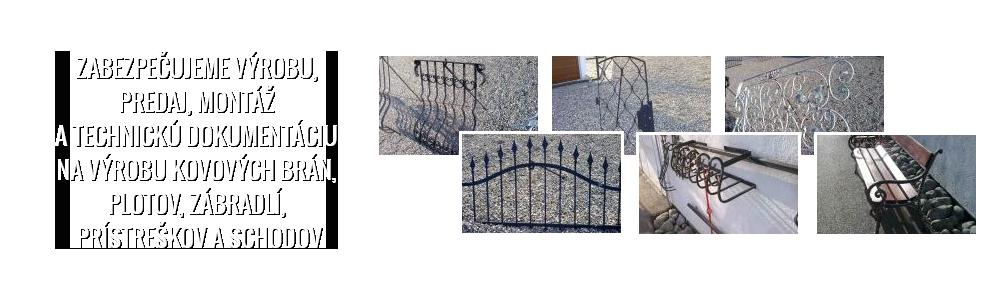 Zabezpečujeme výrobu,  predaj, montáž  a technickú dokumentáciu  na výrobu kovových brán,  plotov, zábradlí,  prístreškov a schodov